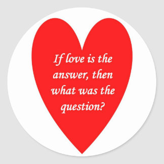 si-amor-ser--respuesta-entonces-qué-ser--pregunta pegatina redonda