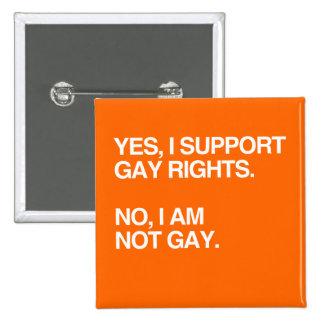 SÍ, APOYO LOS DERECHOS DE LOS HOMOSEXUALES PIN CUADRADA 5 CM