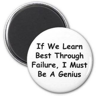 ¡Si aprendemos mejor con fracaso, soy un genio! Imanes Para Frigoríficos