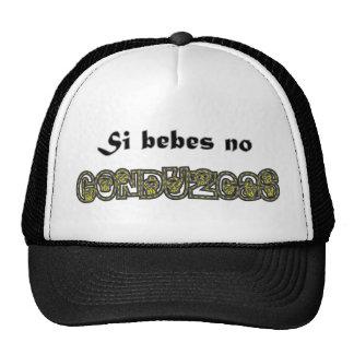 Si Bebes, no Conduzcas Sombrero Hats