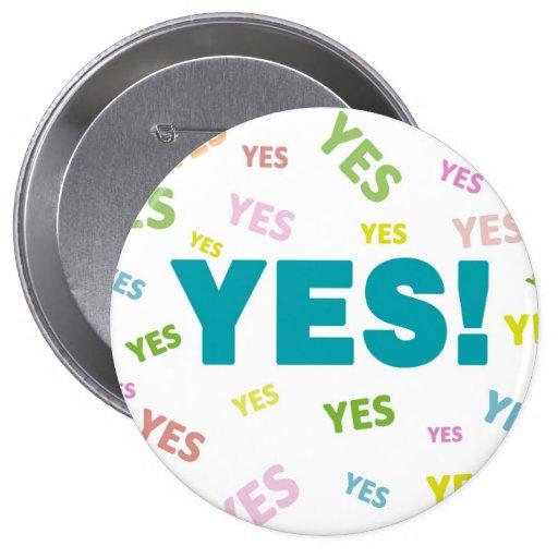 ¡SÍ! Botones Pin-Detrás Pin Redondo De 4 Pulgadas