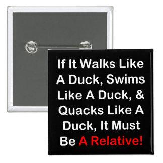 ¡Si camina como un pato, debe ser un pariente! Pins