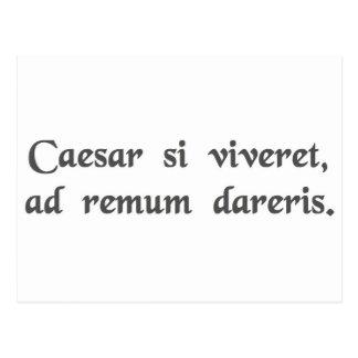 Si César estuviera vivo, le encadenarían a un remo Postales