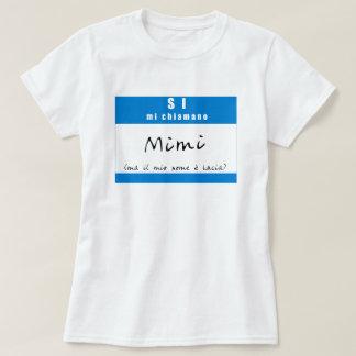"""""""Si, chiamano Mimi del MI """" Playera"""