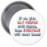 Si damos a gente gay las derechas civiles, entonce pins