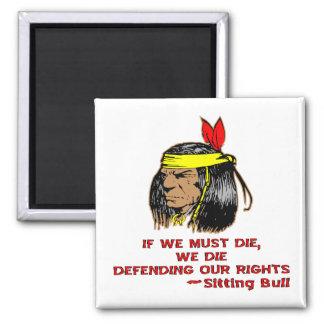 Si debemos morir morimos el defender de las nuestr imán cuadrado