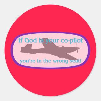 ¡Si dios es su copiloto. .you están en el Etiqueta Redonda