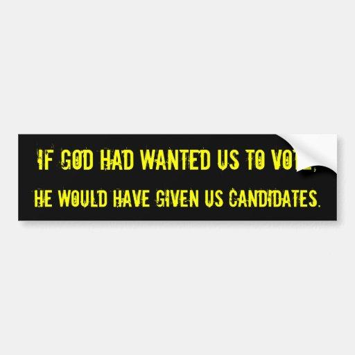 Si dios quisiera que votáramos… pegatina para auto