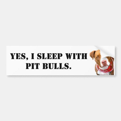 Sí, duermo con los pitbulls pegatina de parachoque