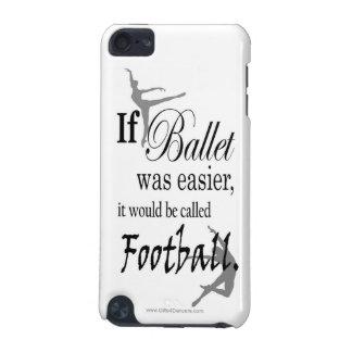 Si el ballet era caso del tacto de iPod Funda Para iPod Touch 5G