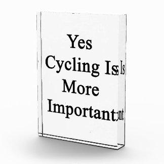 Sí el ciclo es más importante