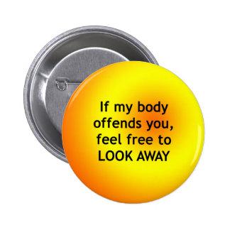 Si el cuerpo ofende pin redondo 5 cm