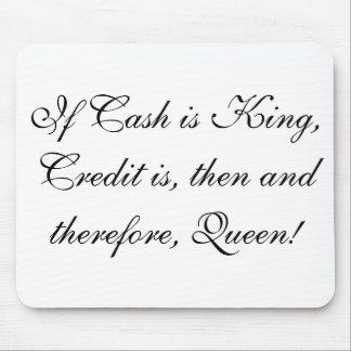 Si el efectivo es rey, el crédito es, entonces y p tapete de ratones