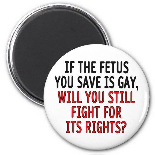 Si el feto que usted ahorra es gay… imán redondo 5 cm