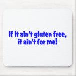 Si él gluten de Aint libre él Aint para mí Tapetes De Raton