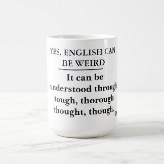 Sí, el inglés puede ser extraño -- la policía de taza de café