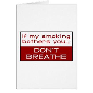 Si el mi fumar molesta usted… no respira tarjeta de felicitación