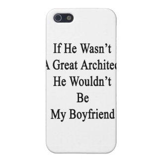 Si él no fuera gran arquitecto él no sería mi B iPhone 5 Carcasa