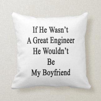 Si él no fuera gran ingeniero él no sería mi BO Cojín