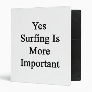 Sí el practicar surf es más importante