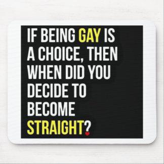 Si el ser gay es un bien escogido… alfombrilla de ratón