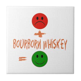 si el whisky de Bourborn conmigo, yo es feliz Teja Cerámica
