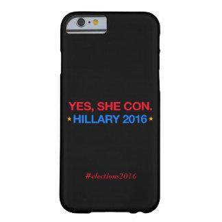 sí, ella estafa. hillary 2016 funda barely there iPhone 6