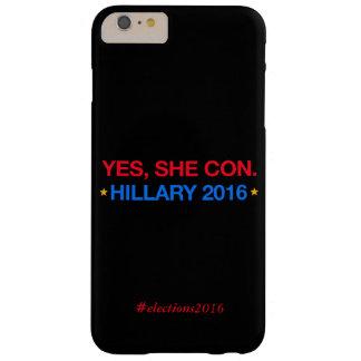 sí, ella estafa. hillary 2016 funda barely there iPhone 6 plus