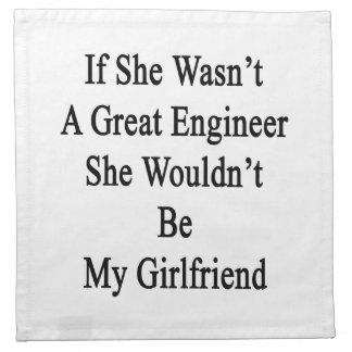 Si ella no fuera gran ingeniero ella no sería mi servilleta