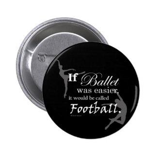 Si era el ballet… Botón (personalizable) Pin Redondo De 2 Pulgadas