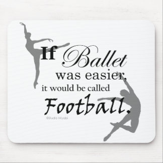 Si era el ballet… Mousepad (personalizable)