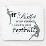 Si era el ballet… Mousepad (personalizable) Alfombrillas De Ratón
