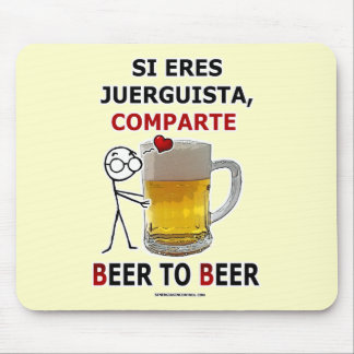 Si eres juerguista comparte: Beer2Beer Mouse Pad