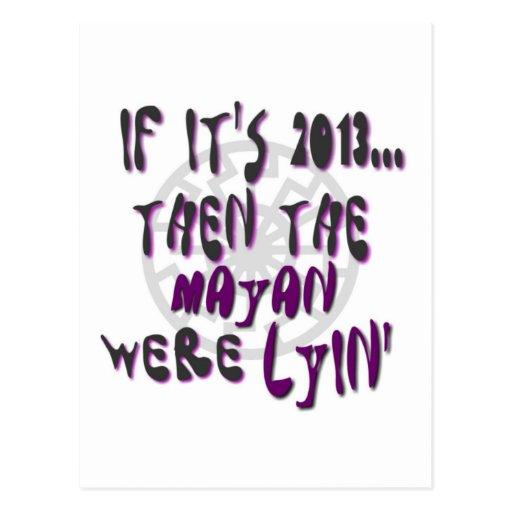 Si es 2013… El mayas eran Lyin Tarjeta Postal