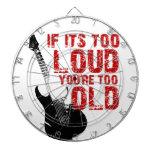¡Si es demasiado ruidoso, usted es demasiado viejo Tabla Dardos