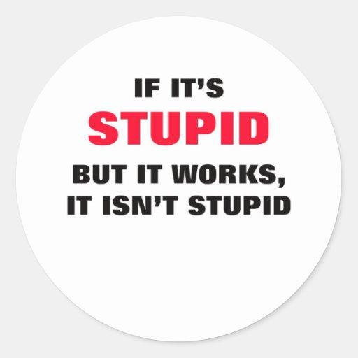 Si es estúpido pegatina redonda
