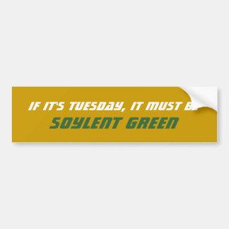Si es martes, debe ser verde de Soylent Pegatina Para Auto