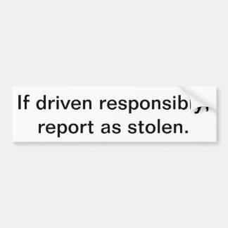Si está conducido responsable, divulgue según lo r pegatina de parachoque