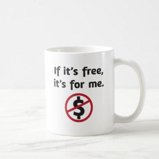 ¡Si está libre, está para mí! Taza De Café