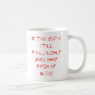 Si esta taza es… lentamente detrás franco ausente