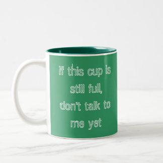 Si esta taza es todavía llena, no hable con el mee