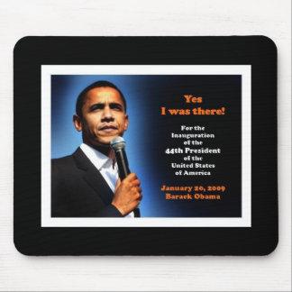 ¡Sí - estaba allí! 44.o Presidente Obama Tapetes De Ratón
