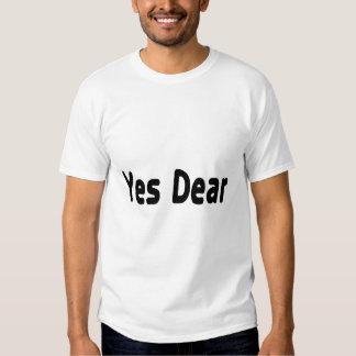 Sí estimado camisas