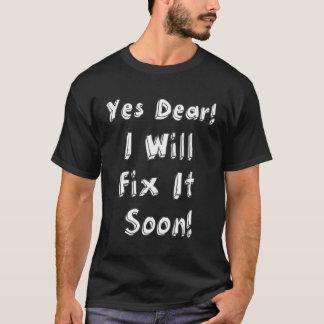 Sí estimado lo fijaré camiseta oscura pronto para