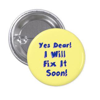Sí estimado lo fijaré pronto redondeo el botón pin redondo de 1 pulgada