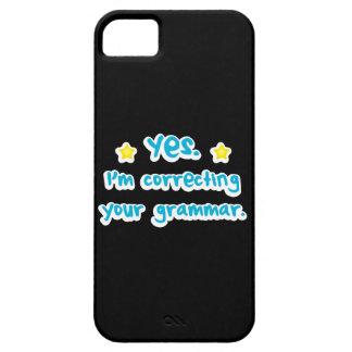 Sí, estoy corrigiendo su gramática iPhone 5 fundas