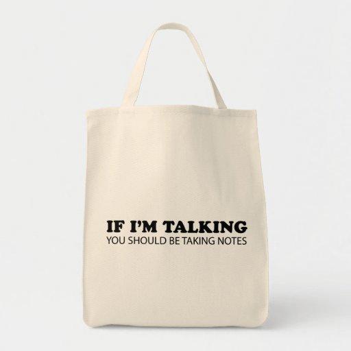 Si estoy hablando… Usted debe tomar notas Bolsas De Mano