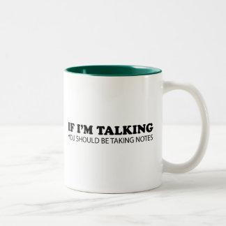 Si estoy hablando… Usted debe tomar notas Taza De Café De Dos Colores