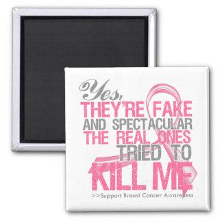 Sí falsificación y Spectacular - cáncer de pecho Imán Cuadrado