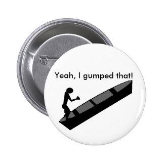 ¡Sí, gumped eso! Pin Redondo 5 Cm